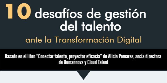 Diez Desafíos de Gestión de Talento ante la Transformación Digital