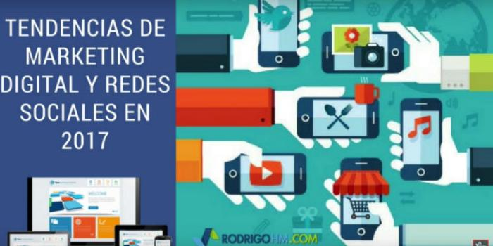 Tendencias en Marketing Digital y Redes Sociales para 2017