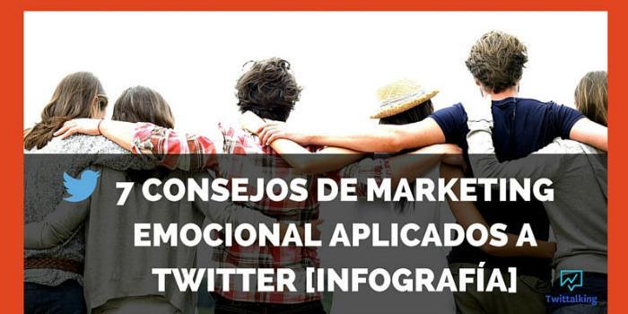7 consejos de Marketing Emocional aplicados a Twitter
